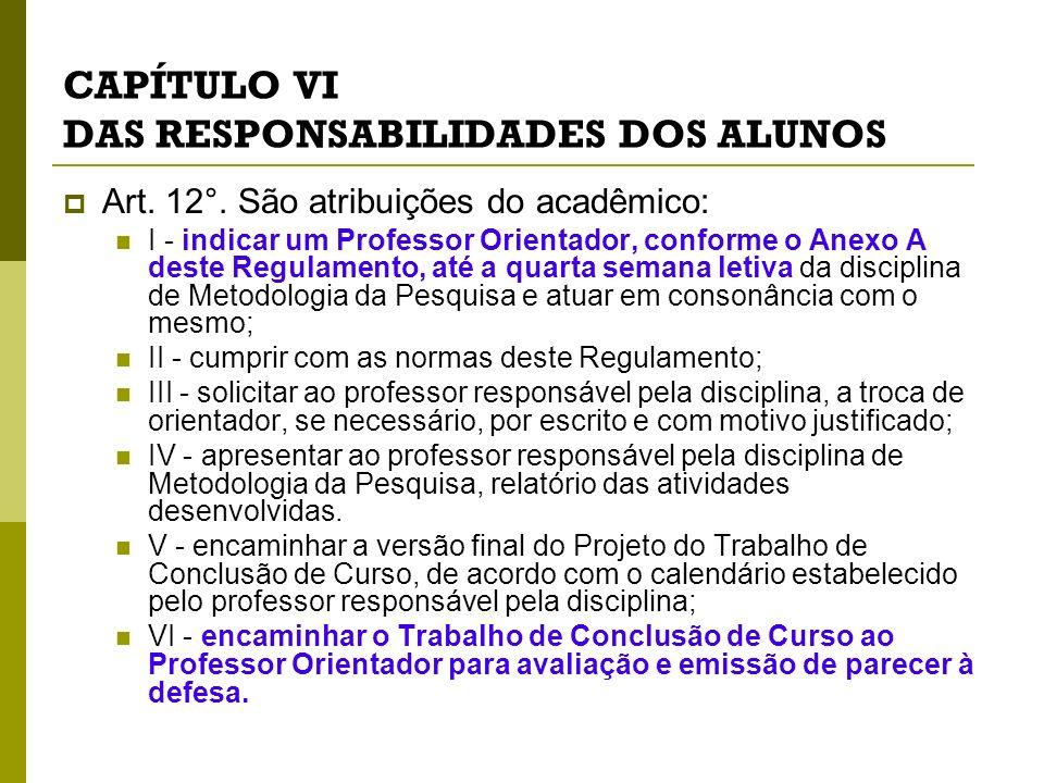 CAPÍTULO VI DAS RESPONSABILIDADES DOS ALUNOS Art.12°.