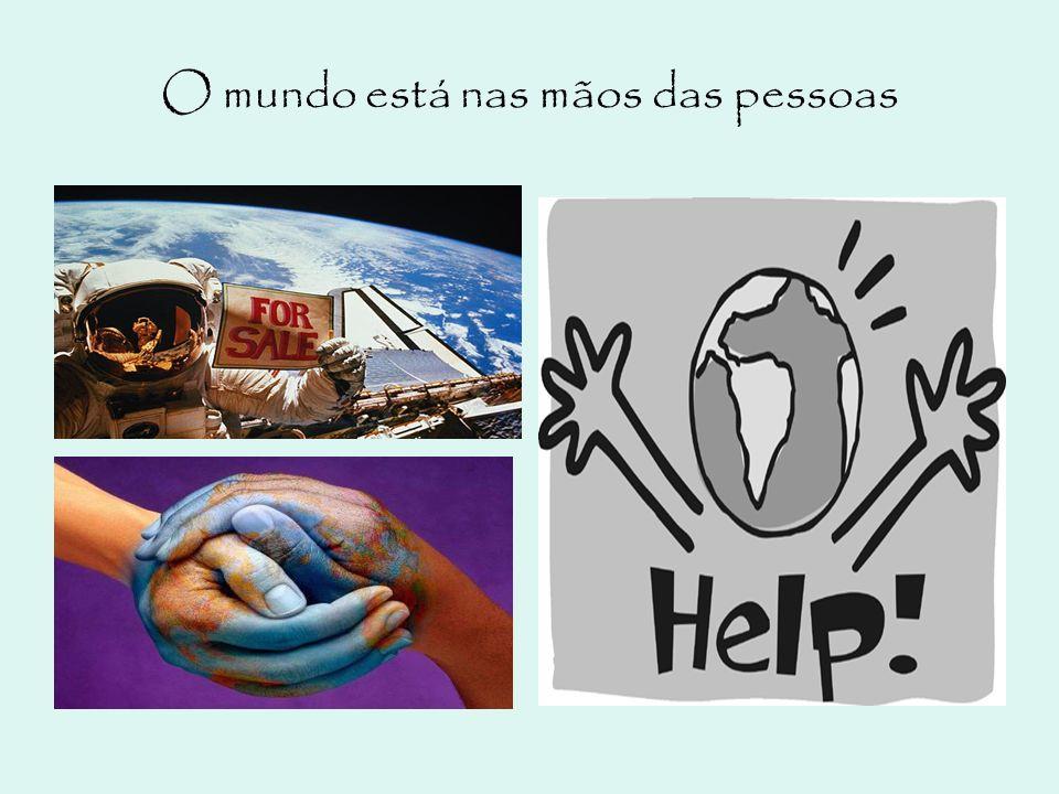 O mundo está nas mãos das pessoas