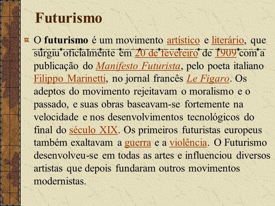 Futurismo O futurismo é um movimento artístico e literário, que surgiu oficialmente em 20 de fevereiro de 1909 com a publicação do Manifesto Futurista, pelo poeta italiano Filippo Marinetti, no jornal francês Le Figaro.