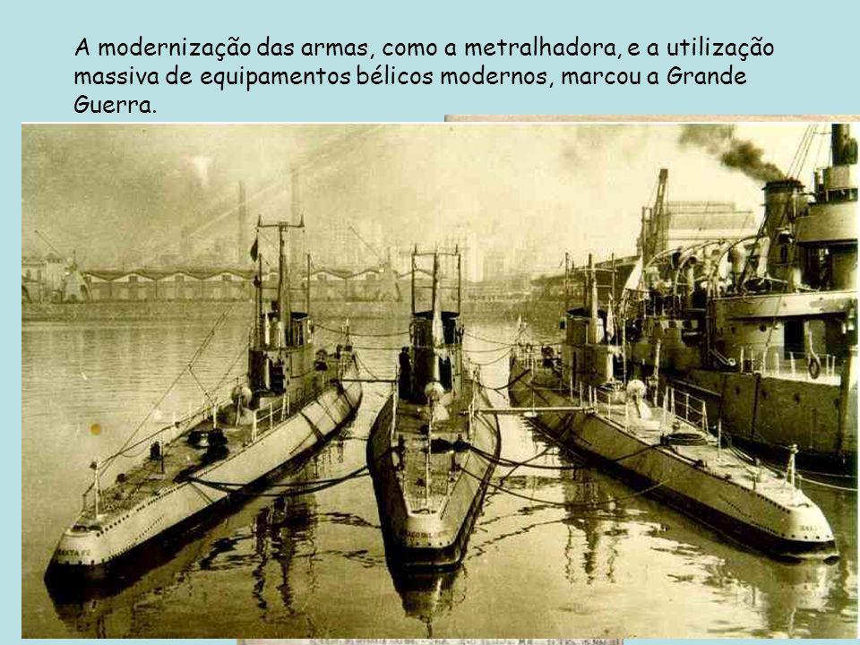 A modernização das armas, como a metralhadora, e a utilização massiva de equipamentos bélicos modernos, marcou a Grande Guerra.