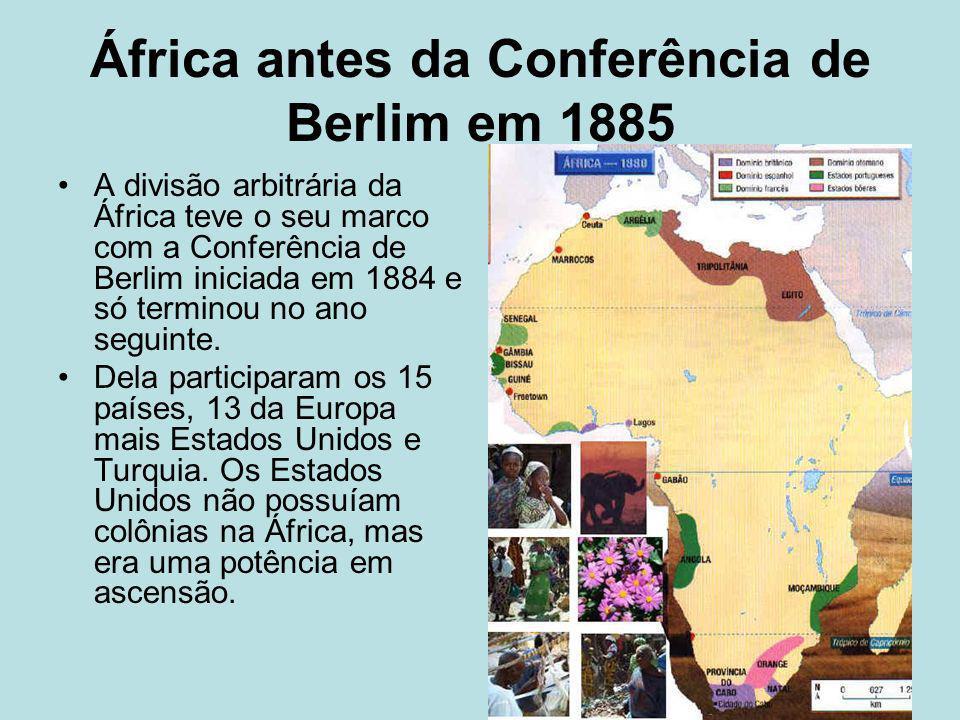 África antes da Conferência de Berlim em 1885 A divisão arbitrária da África teve o seu marco com a Conferência de Berlim iniciada em 1884 e só termin