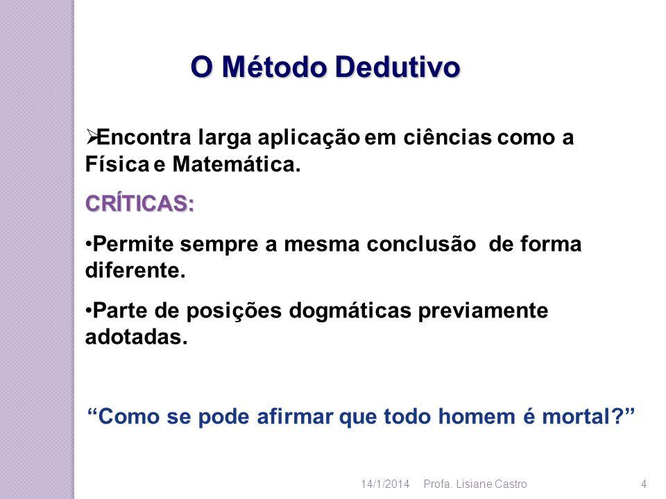 O Método Indutivo Observa-se casos particulares da realidade Conclusão Geral Antônio é mortal.