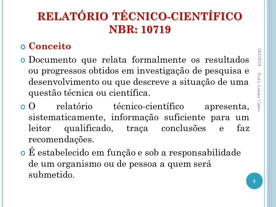 RELATÓRIO TÉCNICO-CIENTÍFICO NBR: 10719 RELATÓRIO TÉCNICO-CIENTÍFICO NBR: 10719 Conceito Conceito Documento que relata formalmente os resultados ou pr