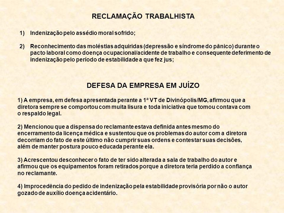 1) A empresa, em defesa apresentada perante a 1ª VT de Divinópolis/MG, afirmou que a diretora sempre se comportou com muita lisura e toda iniciativa q