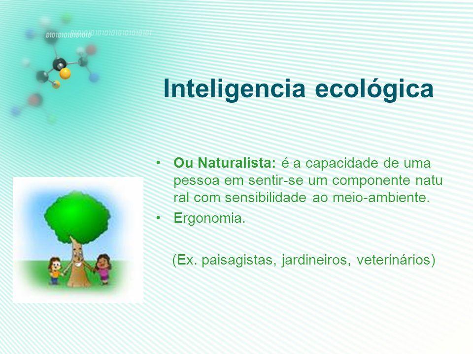 Inteligencia lógica e matemática: Inteligencia lógica e matemática: É, dentre todas, a mais pesquisada e a mais avaliada nos testes de QI. É a capacid