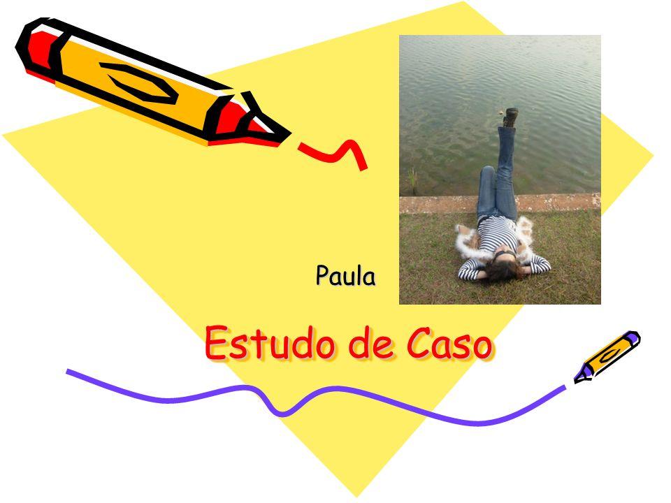Estudo de Caso Paula