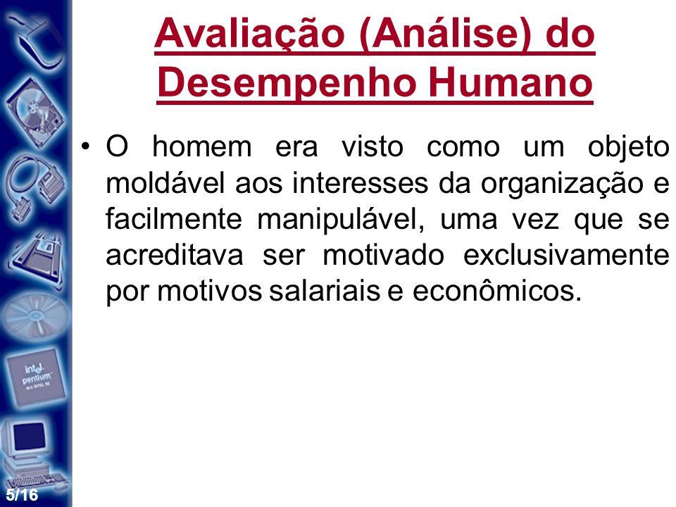 16/16 A RESPONSABILIDADE SOBRE A AVALIAÇÃO DE DESEMPENHO Auto-Avaliação empregado pouco utilizada.