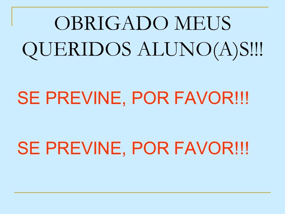 OBRIGADO MEUS QUERIDOS ALUNO(A)S!!! SE PREVINE, POR FAVOR!!!