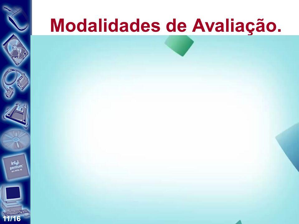 11/16 Modalidades de Avaliação.