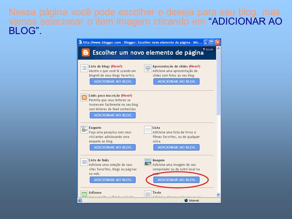 Nessa página você pode escolher o deseja para seu blog, mas vamos selecionar o item imagem clicando em ADICIONAR AO BLOG.