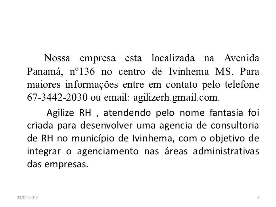 Nossa empresa esta localizada na Avenida Panamá, nº136 no centro de Ivinhema MS. Para maiores informações entre em contato pelo telefone 67-3442-2030