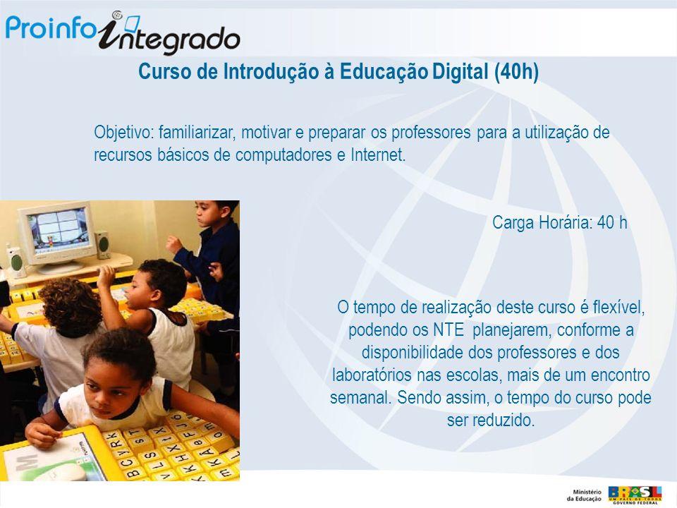 Curso de Introdução à Educação Digital (40h) Objetivo: familiarizar, motivar e preparar os professores para a utilização de recursos básicos de comput