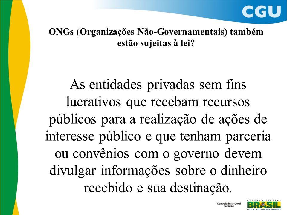 ONGs (Organizações Não-Governamentais) também estão sujeitas à lei.