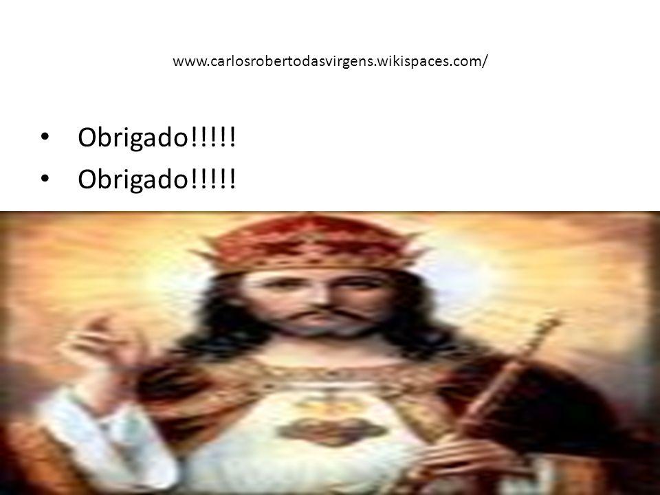 www.carlosrobertodasvirgens.wikispaces.com/ Obrigado!!!!!