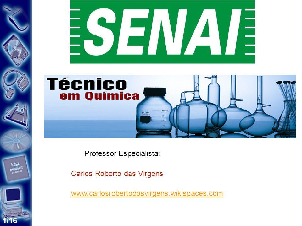1/16 Professor Especialista: Carlos Roberto das Virgens www.carlosrobertodasvirgens.wikispaces.com