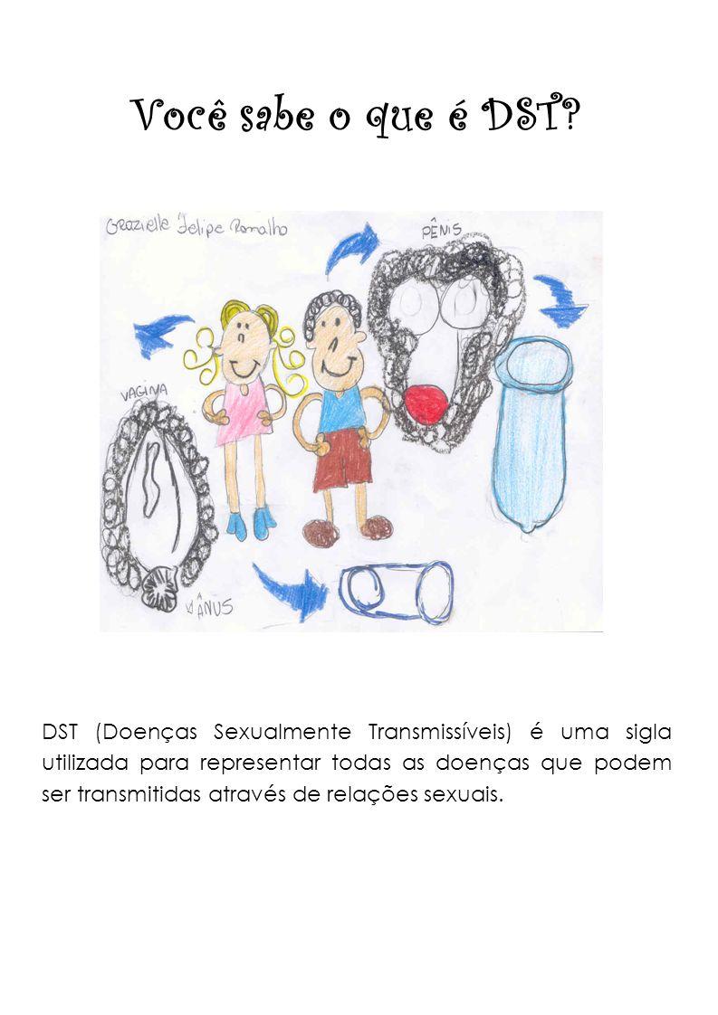 Você sabe o que é DST? DST (Doenças Sexualmente Transmissíveis) é uma sigla utilizada para representar todas as doenças que podem ser transmitidas atr