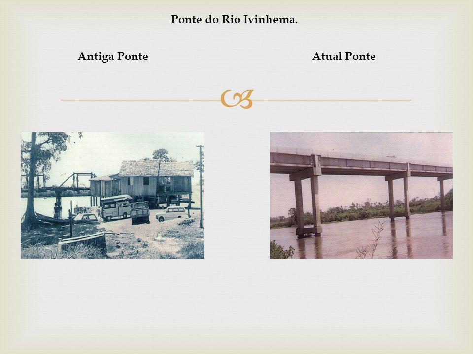 Ponte do Rio Ivinhema. Antiga PonteAtual Ponte