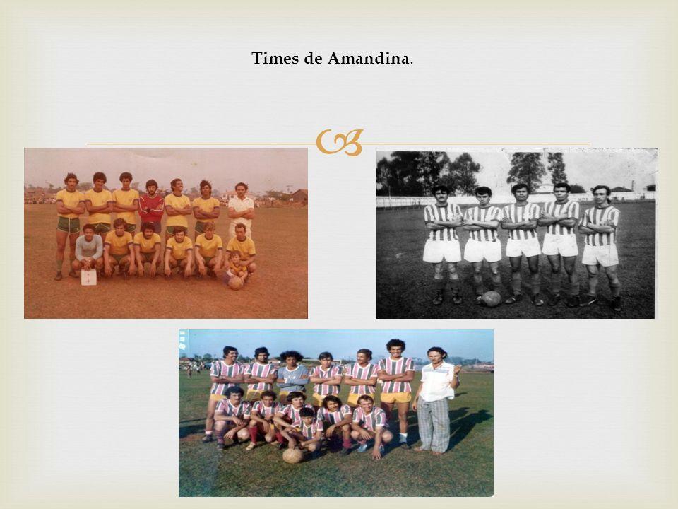 Times de Amandina.