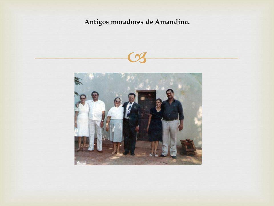 Antigos moradores de Amandina.