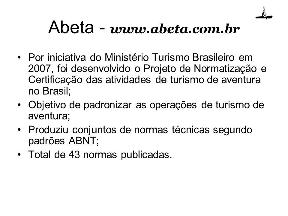 Abeta - www.abeta.com.br Por iniciativa do Ministério Turismo Brasileiro em 2007, foi desenvolvido o Projeto de Normatização e Certificação das ativid