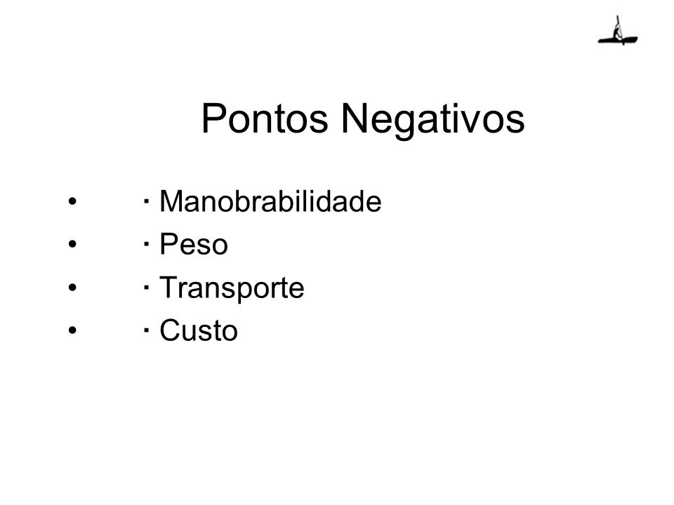 Pontos Negativos · Manobrabilidade · Peso · Transporte · Custo