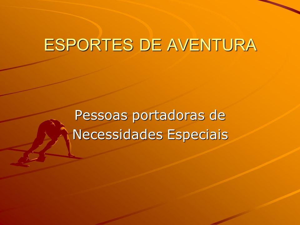 Atividades de Aventura Um programa com atividades de aventura deve levar em conta a diminuição de força e resistência de membros inferiores, abdômen e quadril responsáveis pela locomoção.