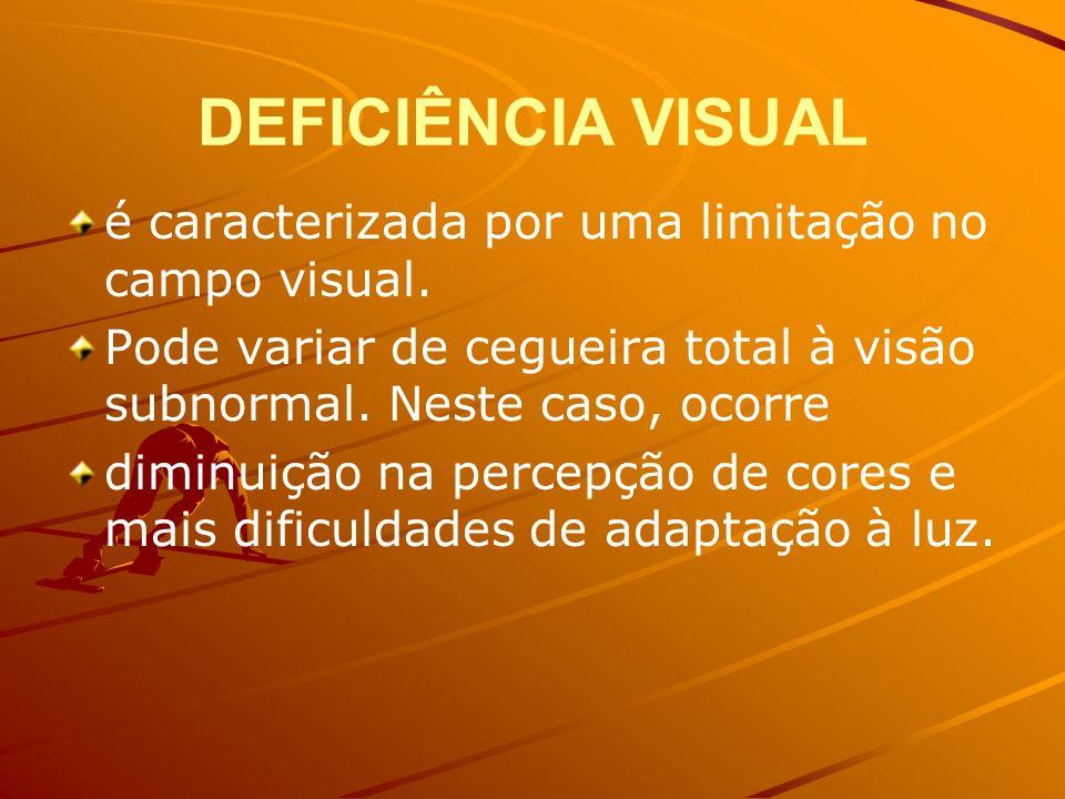 DEFICIÊNCIA VISUAL é caracterizada por uma limitação no campo visual. Pode variar de cegueira total à visão subnormal. Neste caso, ocorre diminuição n