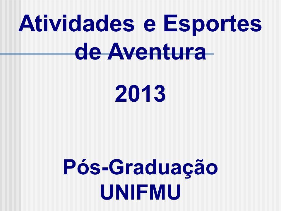 Atividades e Esportes de Aventura 2013 Pós-Graduação UNIFMU