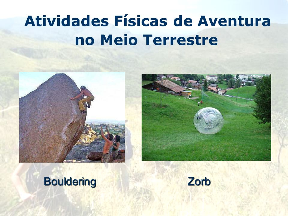 Atividades Físicas de Aventura no Meio TerrestreBoulderingZorb