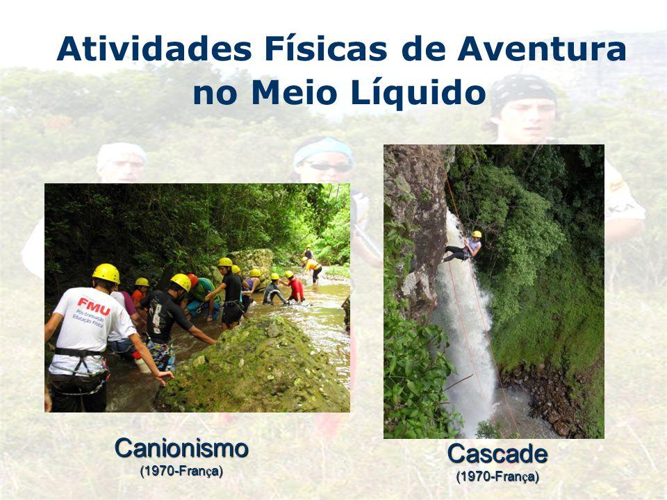 Atividades Físicas de Aventura no Meio LíquidoCanionismo (1970-Fran ç a) Cascade