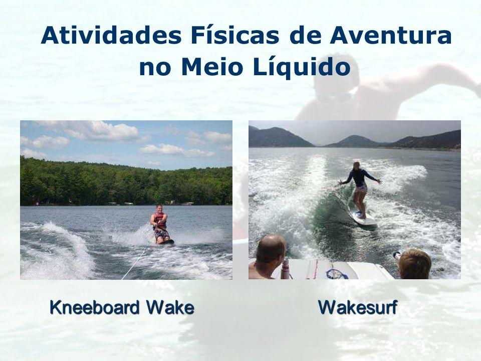 Atividades Físicas de Aventura no Meio Líquido Kneeboard Wake Wakesurf