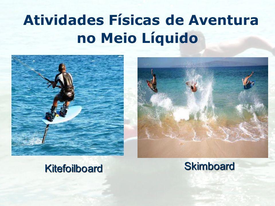 Atividades Físicas de Aventura no Meio LíquidoKitefoilboard Skimboard