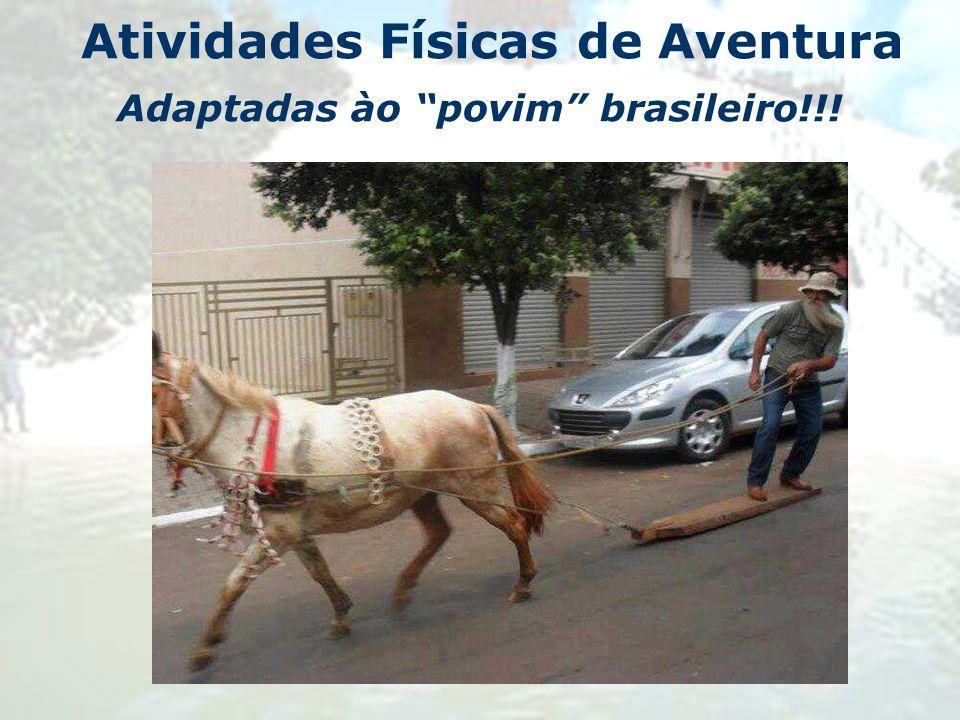 Atividades Físicas de Aventura Adaptadas ào povim brasileiro!!!