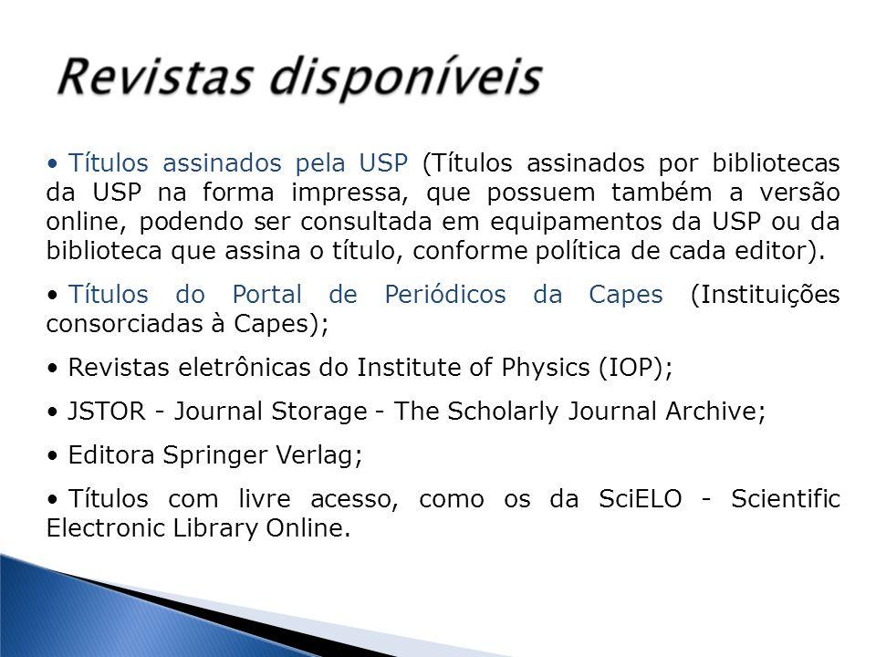 Títulos assinados pela USP (Títulos assinados por bibliotecas da USP na forma impressa, que possuem também a versão online, podendo ser consultada em