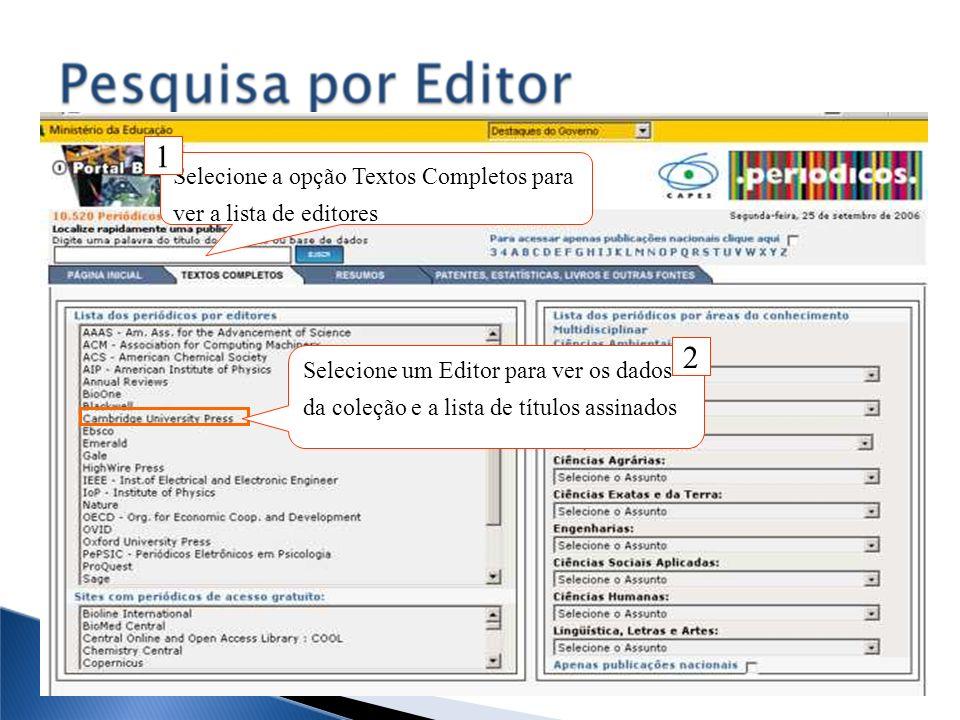 Selecione a opção Textos Completos para ver a lista de editores 1 Selecione um Editor para ver os dados da coleção e a lista de títulos assinados 2