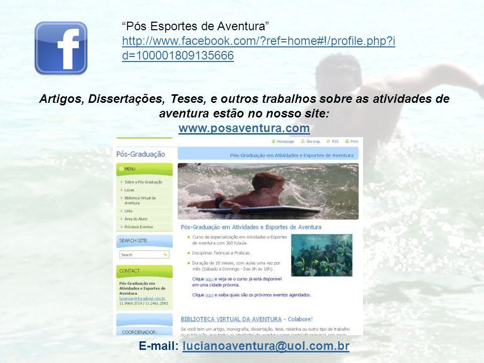 Pós Esportes de Aventura http://www.facebook.com/?ref=home#!/profile.php?i d=100001809135666 http://www.facebook.com/?ref=home#!/profile.php?i d=10000