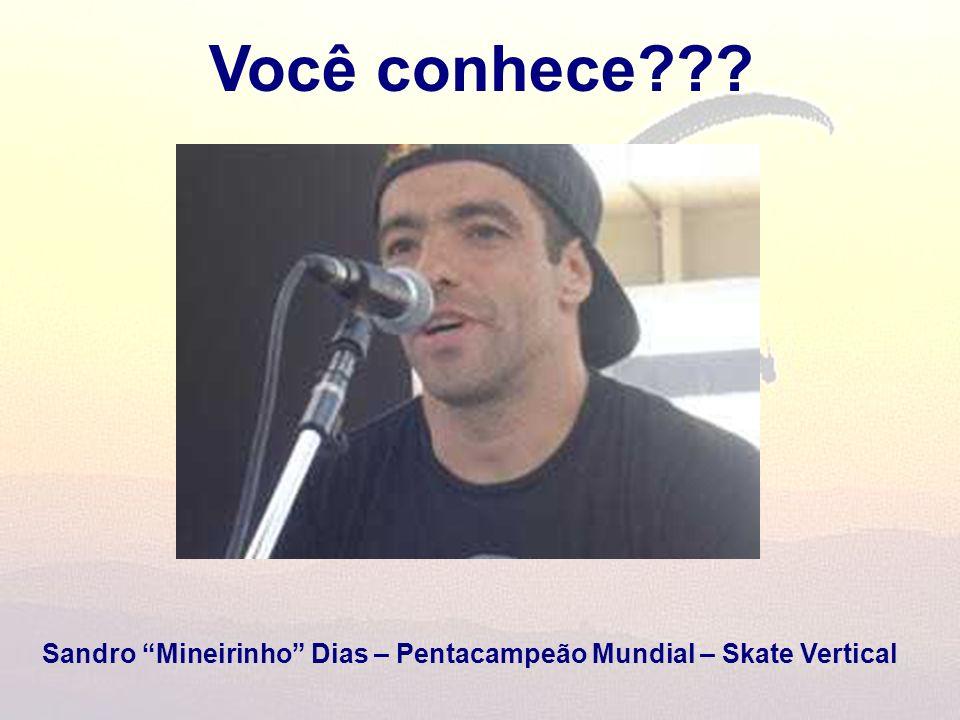 Você conhece??? Sandro Mineirinho Dias – Pentacampeão Mundial – Skate Vertical