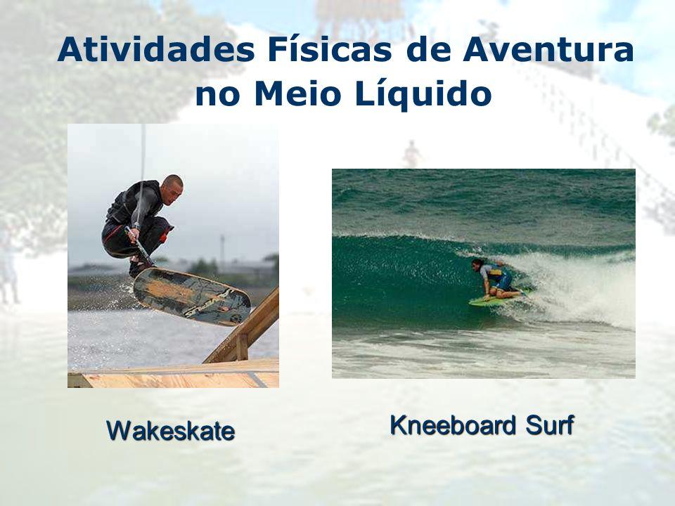 Atividades Físicas de Aventura no Meio LíquidoWakeskate Kneeboard Surf