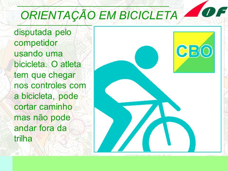 ORIENTAÇÃO EM BICICLETA disputada pelo competidor usando uma bicicleta. O atleta tem que chegar nos controles com a bicicleta, pode cortar caminho mas