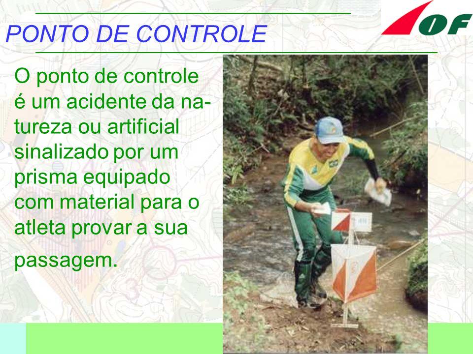 PONTO DE CONTROLE O ponto de controle é um acidente da na- tureza ou artificial sinalizado por um prisma equipado com material para o atleta provar a