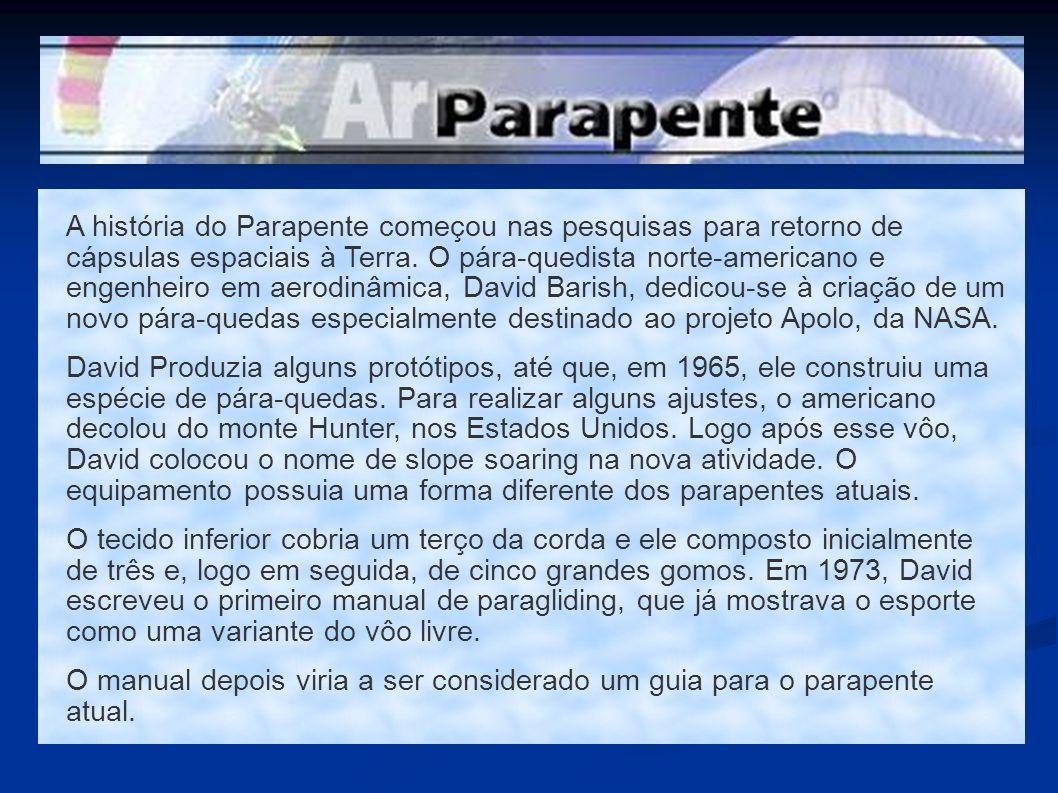 A história do Parapente começou nas pesquisas para retorno de cápsulas espaciais à Terra. O pára-quedista norte-americano e engenheiro em aerodinâmica