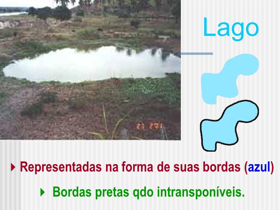 Lago Representadas na forma de suas bordas (azul) Bordas pretas qdo intransponíveis.