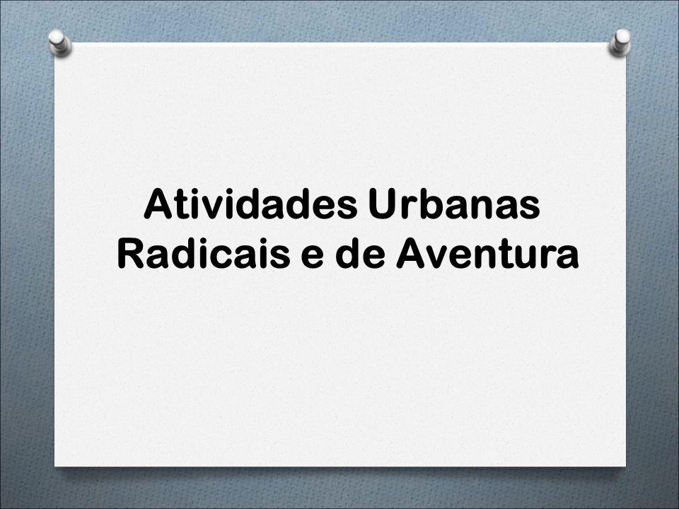 Atividades Urbanas Radicais e de Aventura