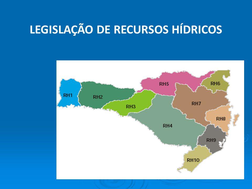 LEGISLAÇÃO DE RECURSOS HÍDRICOS