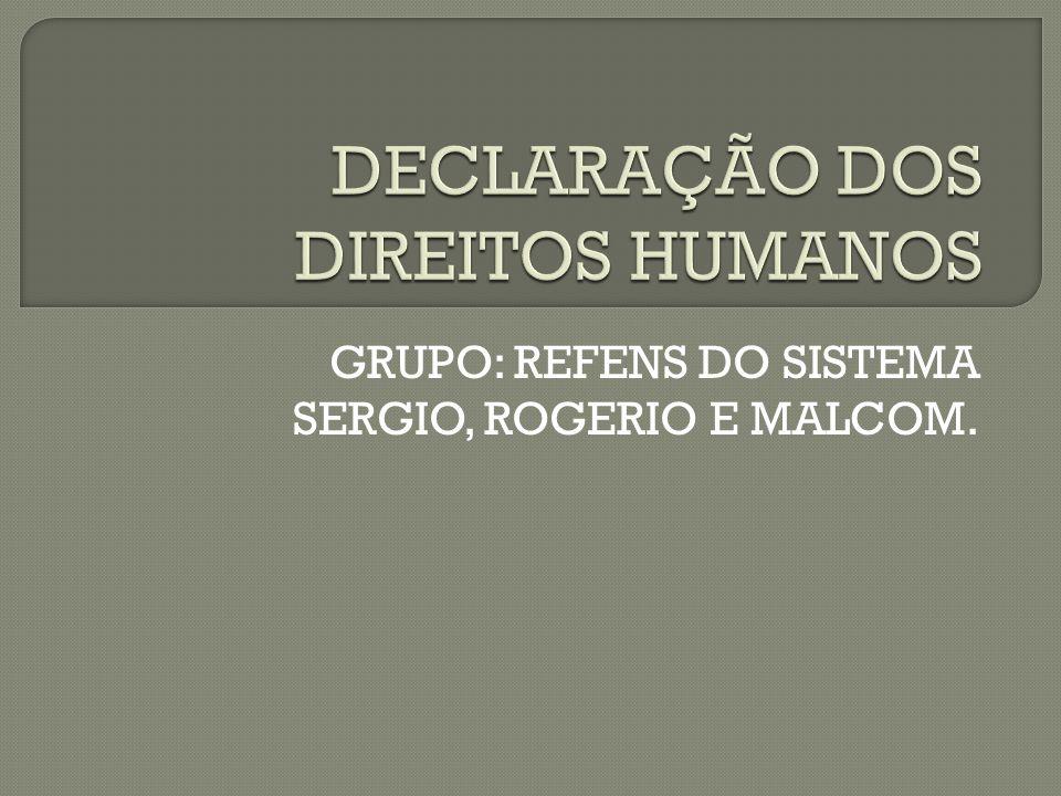 GRUPO: REFENS DO SISTEMA SERGIO, ROGERIO E MALCOM.