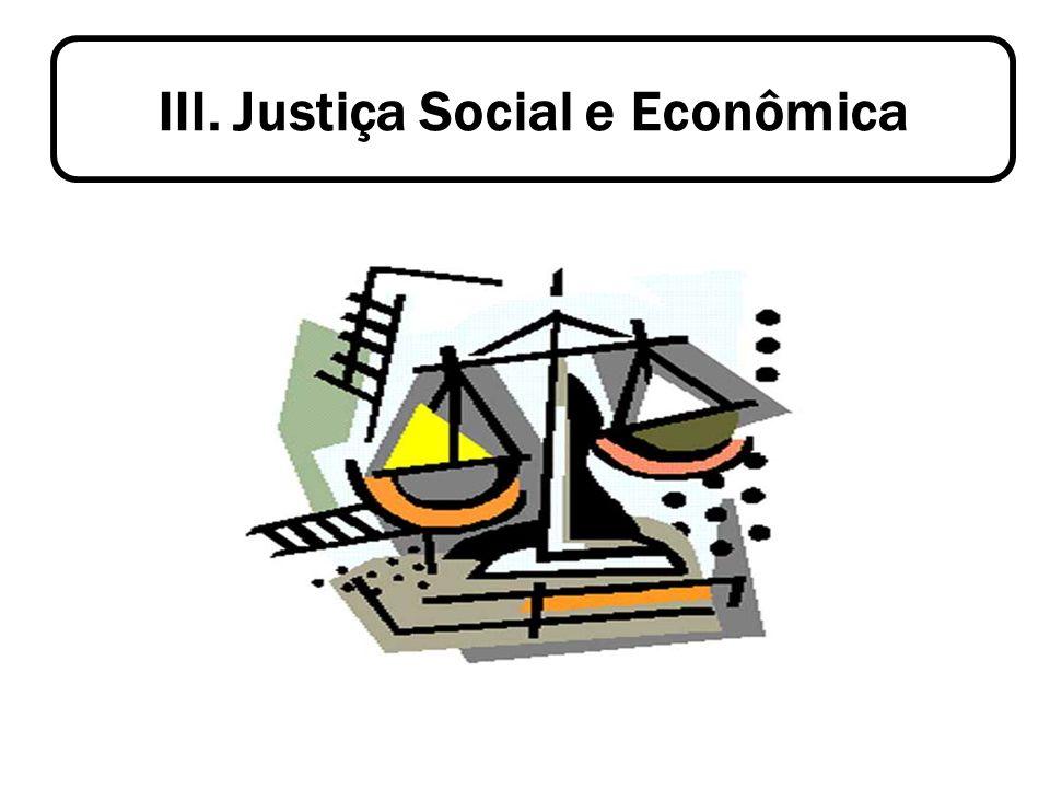 III. Justiça Social e Econômica