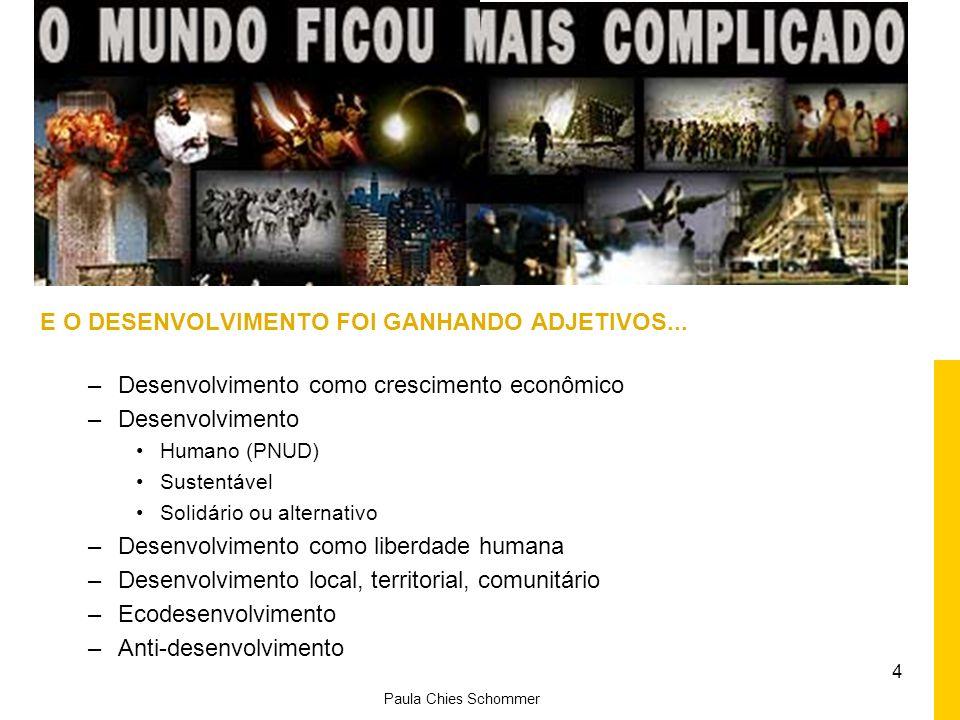 4 E O DESENVOLVIMENTO FOI GANHANDO ADJETIVOS...
