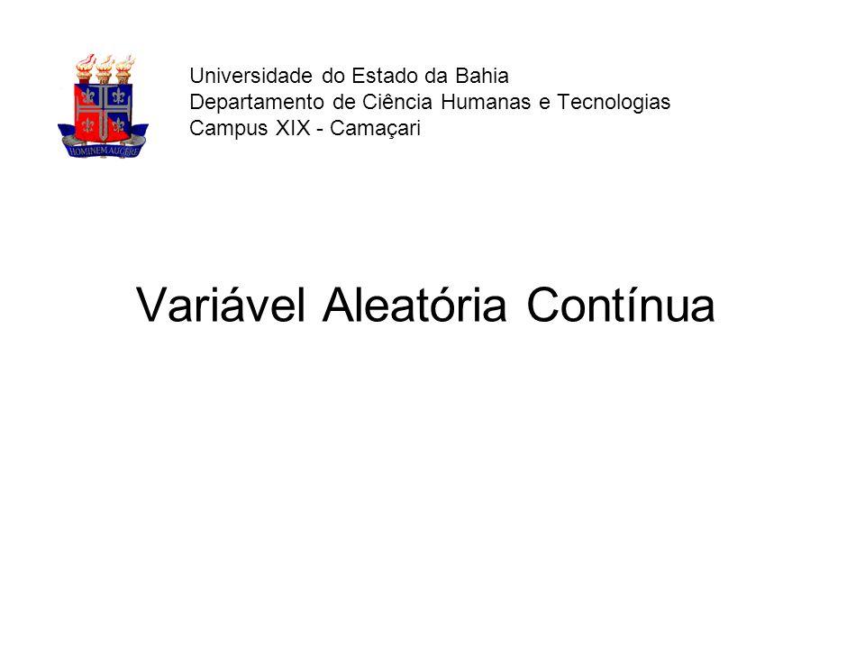 Modelos Contínuos de Probabilidade Variável aleatória continua: Assume valores num intervalo de números reais.