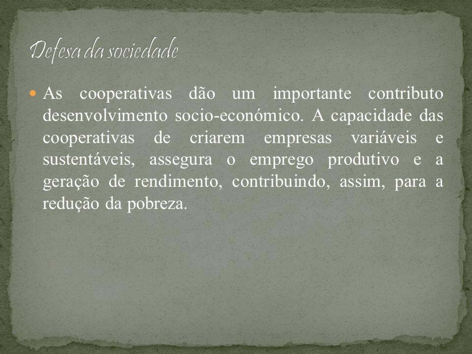 As cooperativas dão um importante contributo desenvolvimento socio-económico. A capacidade das cooperativas de criarem empresas variáveis e sustentáve