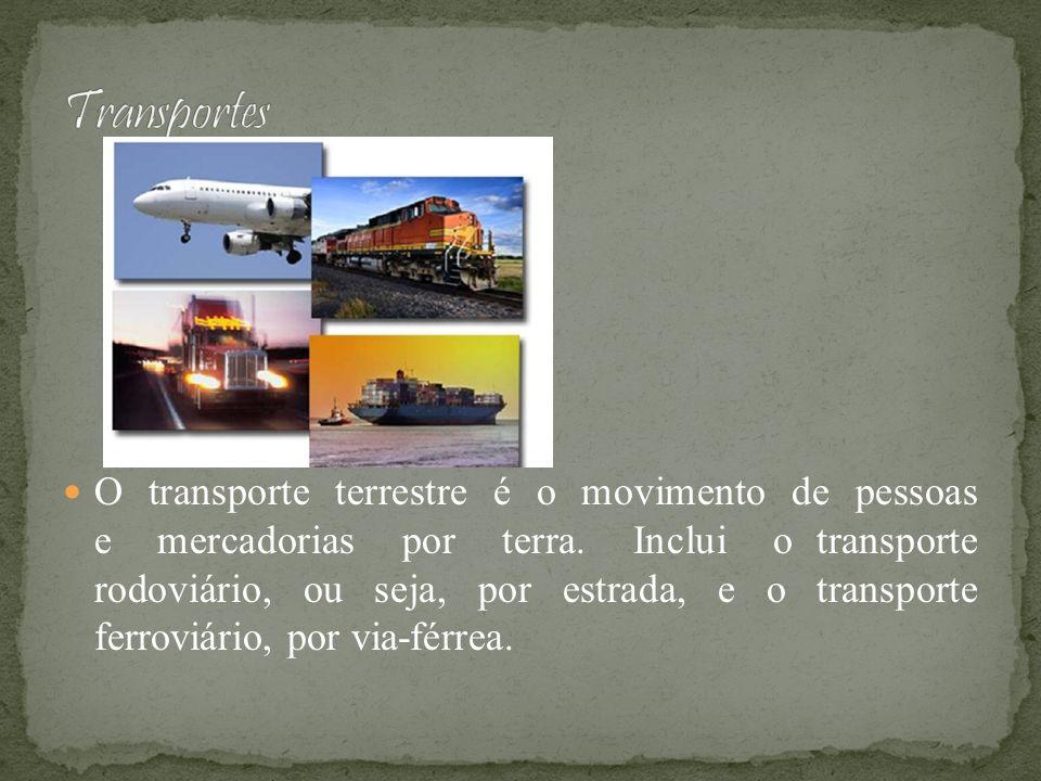 O transporte terrestre é o movimento de pessoas e mercadorias por terra. Inclui o transporte rodoviário, ou seja, por estrada, e o transporte ferroviá